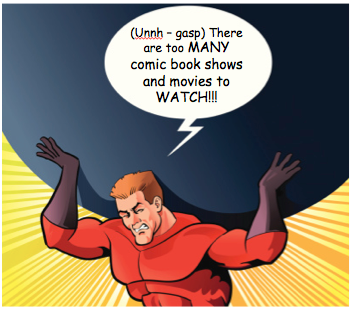 too many comic book movies.png